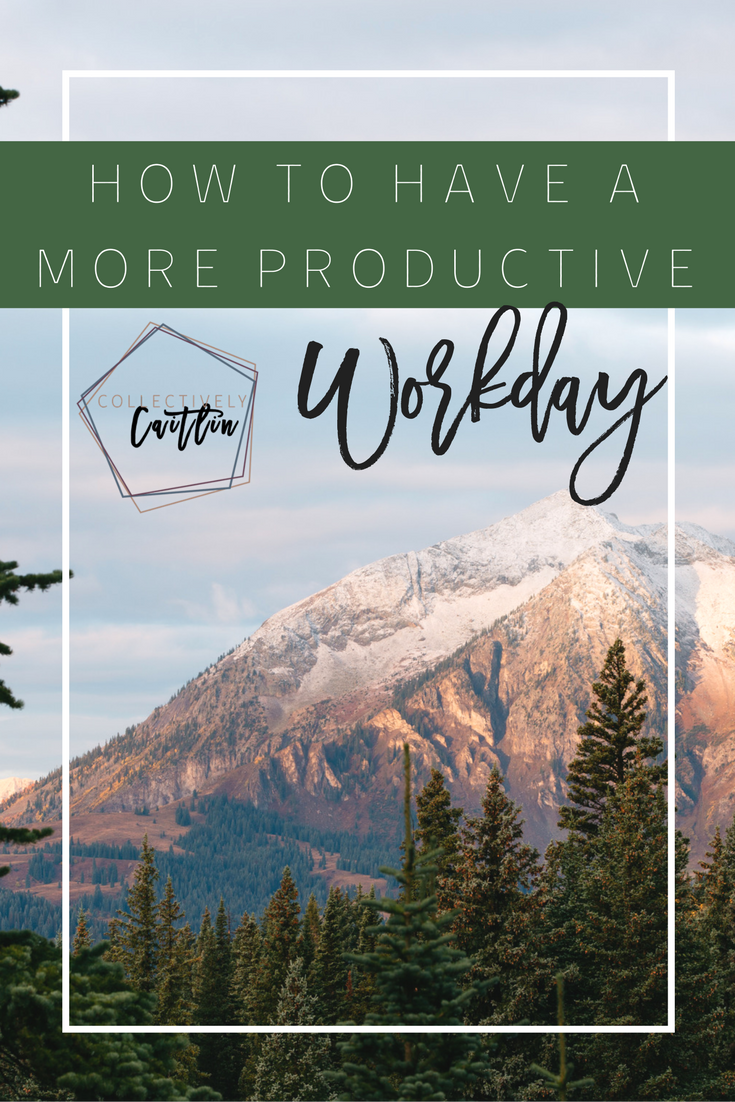 Tips For A More Productive Work Day - Productivity Coach For Creative Entrepreneurs - Work From Home - Business Coach - Collectively Caitlin
