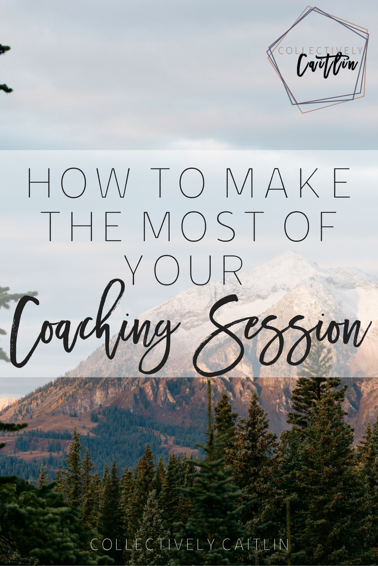 How To Make The Most Of Your Coaching Session - Business Coach For Creative Entrepreneurs - Collectively Caitlin