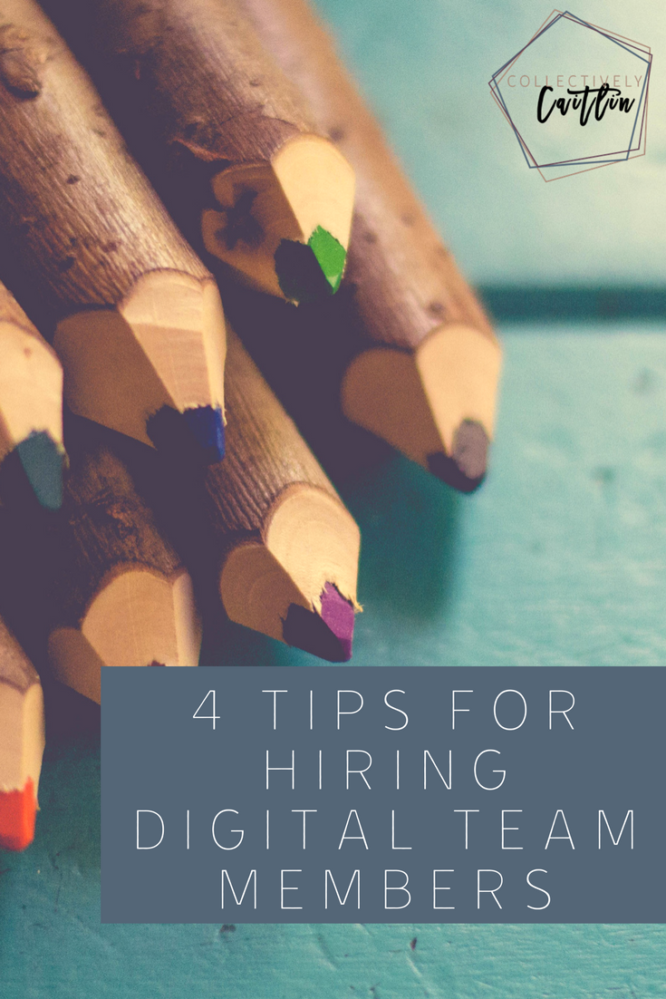 Four Tips for Hiring Digital Team Members