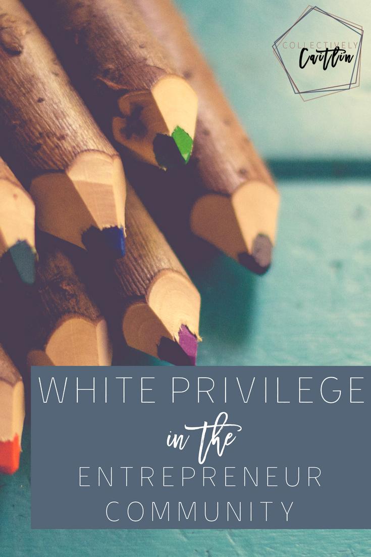 White Privilege entrepreneur community