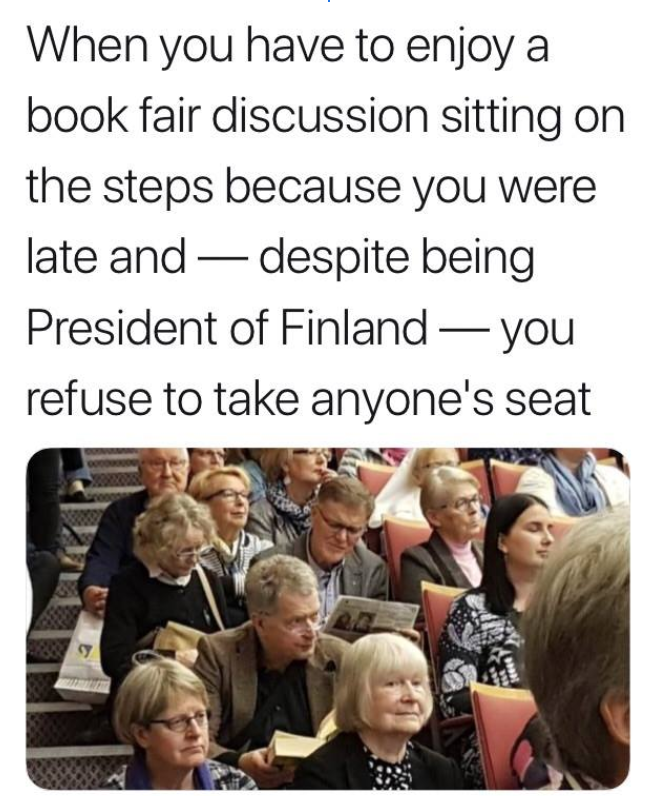 Flat Hierarchies:    A much shared meme in Finland, and a true story. The man sitting on the stairs in the second row is the current Finnish president Sauli Niinistö