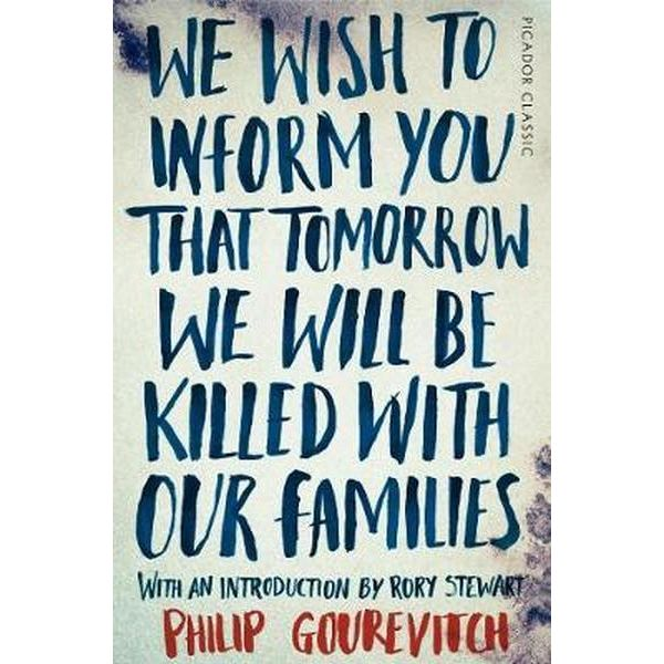 Philip Gourevitchwe-wish-to-inform-you-that-tomorrow-we-will-be-killed-with-our-families.jpg