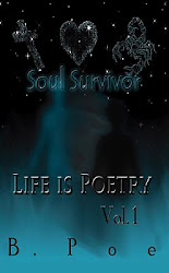 Soul Survivor Vol. 1: Life is Poetry by B. Poe