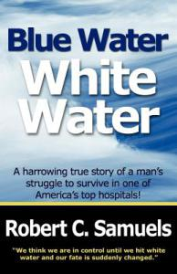 Blue Water, White Water by Robert C. Samuels
