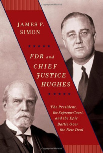 FDR and Chief Justice Hughes by James F. Simon