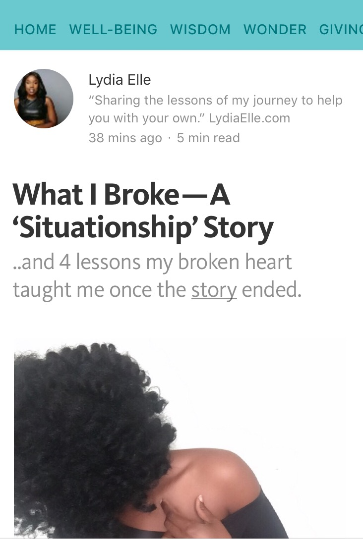 What I Broke - A 'Situationship' Story - Lydia talks about all she learned from heartbreak and what she needed to take from the experience into her next relationship.  Read more of Lydia's work and follow her here for updates on her posts.
