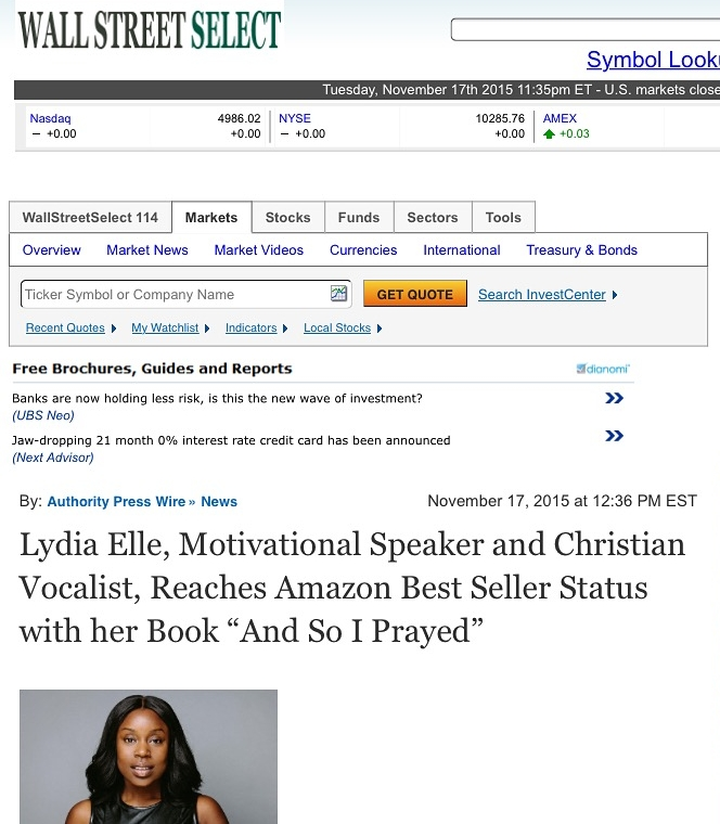 Best Seller Status within hours of release - Within 6 hours of the release of her debut book, Lydia catapulted to top of her prayer category along with multiple other chart topping statuses on Amazon.  The story, covered by numerous new sources, was highlighted in Wall Street Select.  Get the book now.