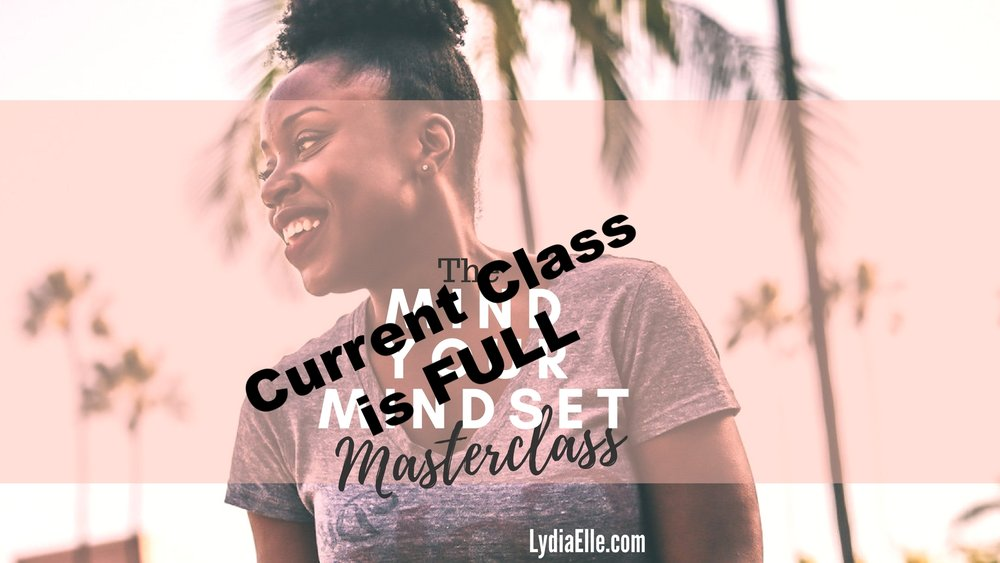 Unfortunately the current class is closed, but join the 'Mindset Mentorship list for updates on the next class and get FREE mindset tips until the next class begins. -
