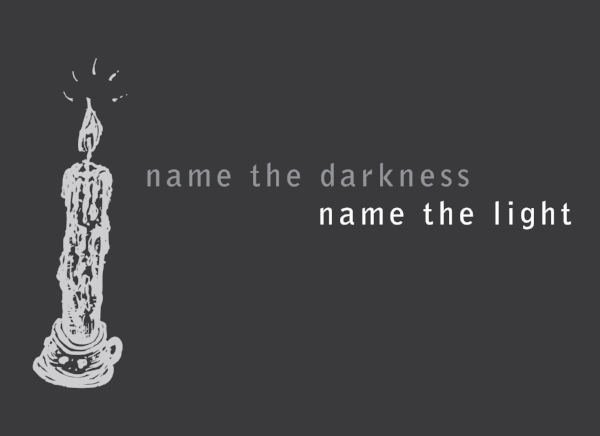 Name the darkness. Name the Light. (UPDATE)-01.jpg