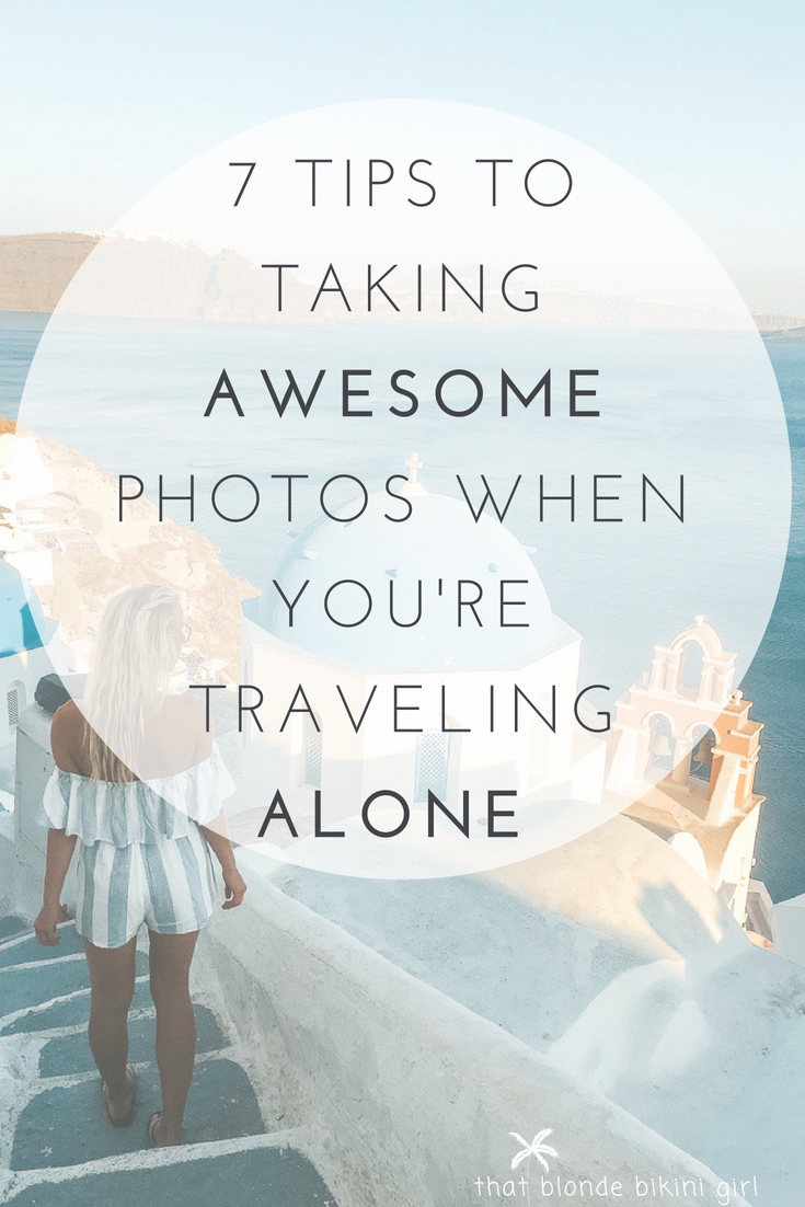Tips for taking awesome photos traveling solo.jpg