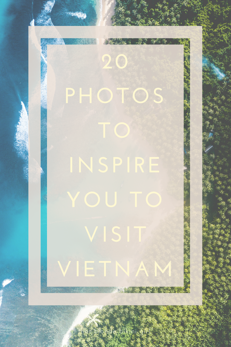 20 phots to inspire you to visit Vietnam