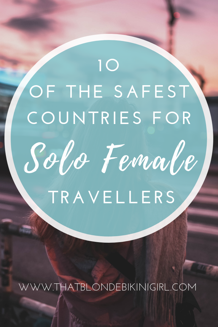 10 of the best destinations for SOLO FEMALE TRAVEL
