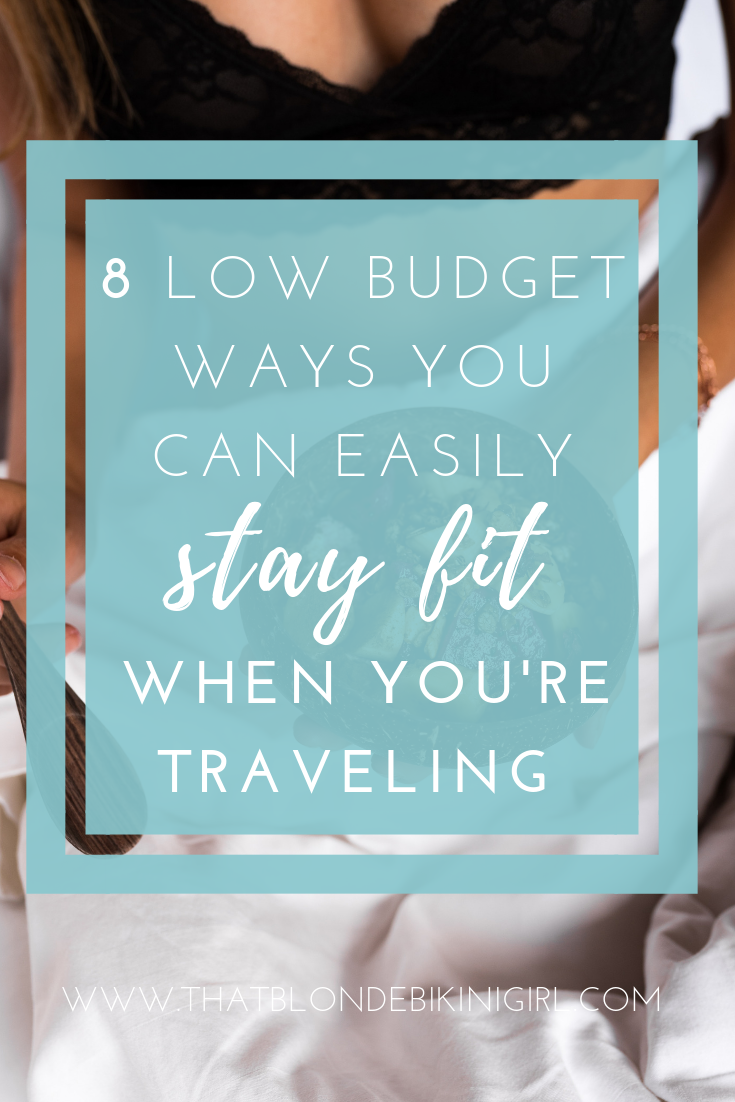8 low budget ways to stay fit while traveling