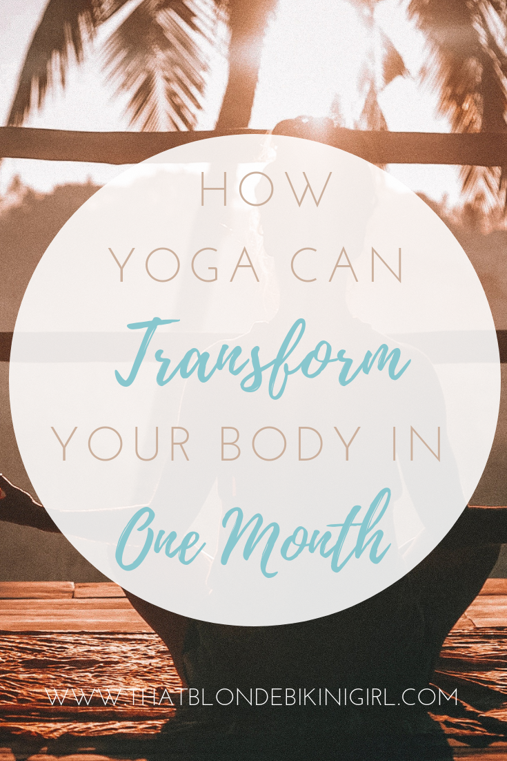 How yoga can transform your mind and body in one month