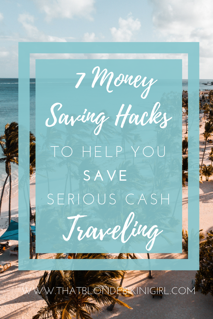 7 of the best hacks to saving money while you're traveling