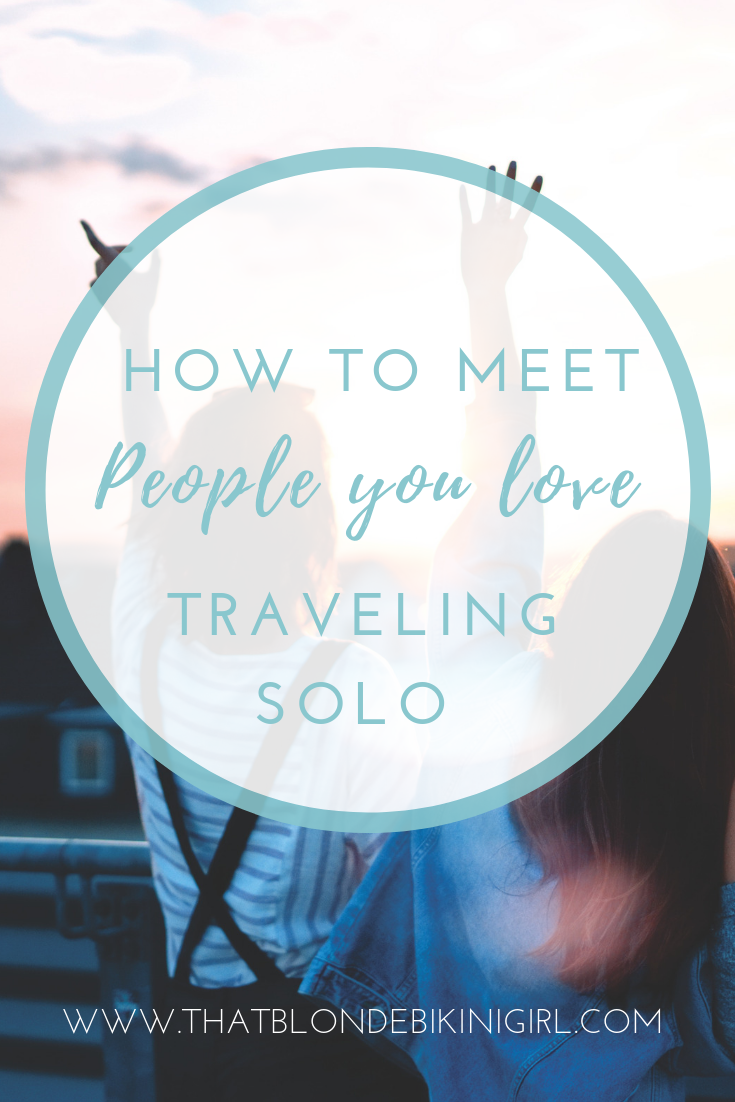 How to meet people traveling solo