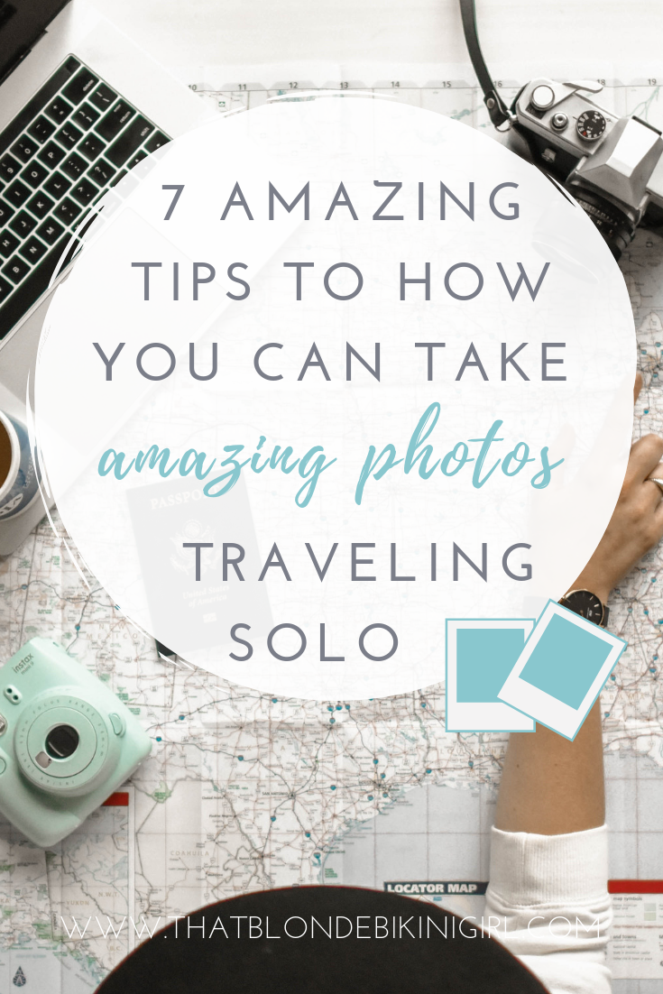 Tips to taking amazing photos when you're traveling solo