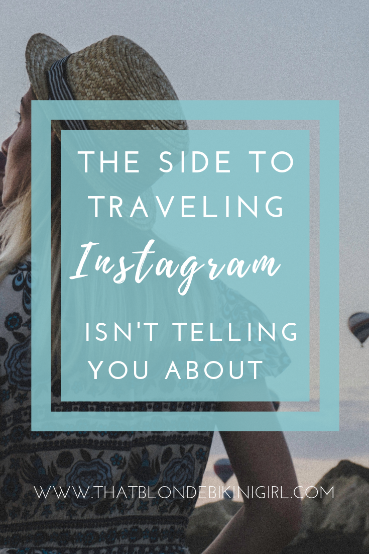 the side to traveling you don't see or hear about on instagram