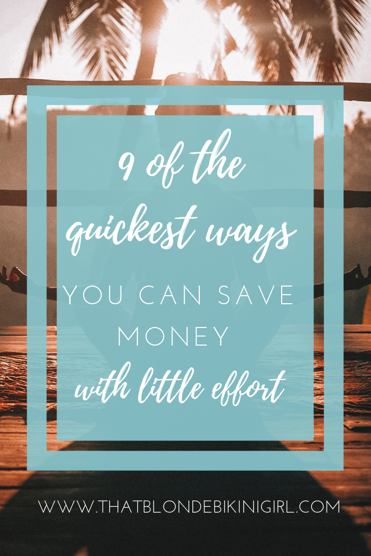 9 of the fastest ways you can save money quickly