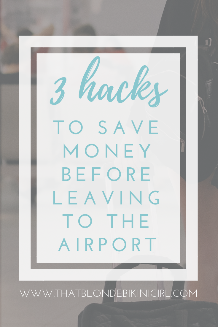 3 hacks to save money before leaving to the airport