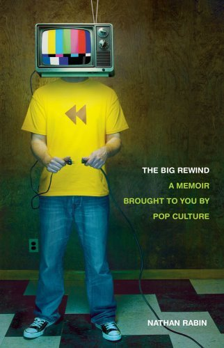 The Big Rewind, A Memoir Brought to You By Pop Culture