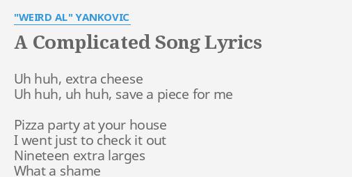 Not Al's most memorable lyrics, gotta say.