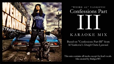 "I'm guessing the karaoke version of ""Confessions Part III"" sound an awful lot like ""Confessions Part II"""