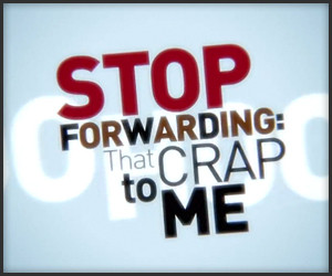 100911_stop_forwarding_that_crap_t-300x250.jpg