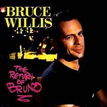 BruceWillis_-_ReturnOfBruno.jpg