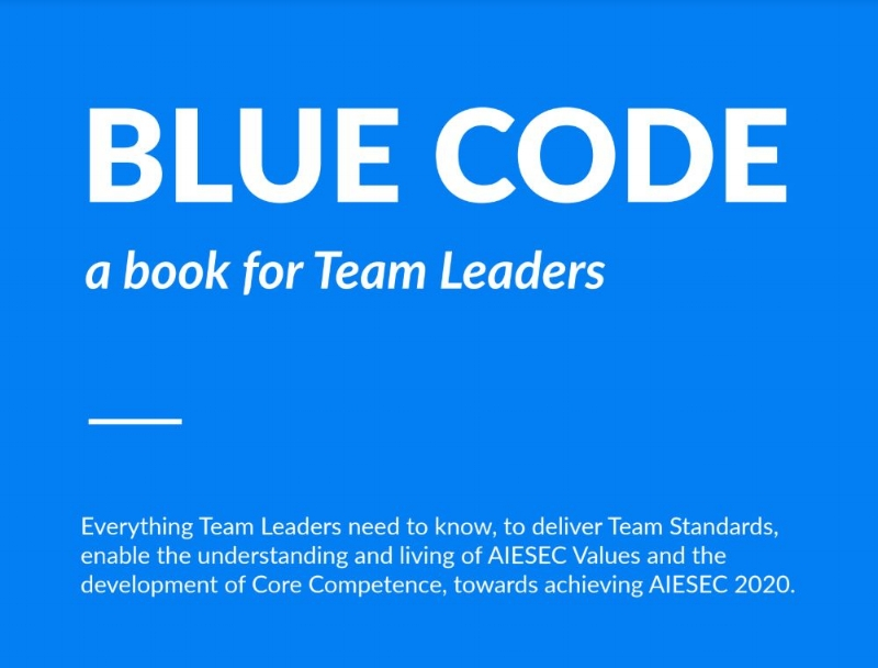 What is the Blue Code? - The Blue Code is a detailed team standards guide. It gives in-depth insights on how to deliver each team standards in order to manage your team effectively. (bit.ly/bluecode100)