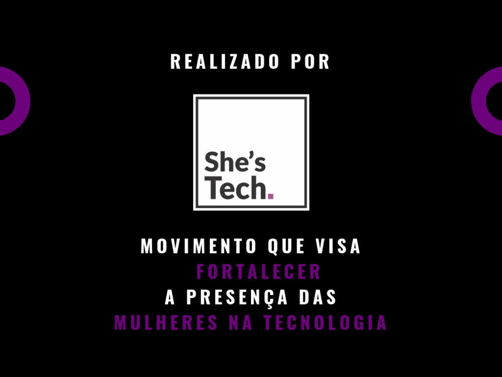 Vem com a gente! - FAÇA PARTE do maior evento para mulheres na tecnologia do Brasil.#shestech #shestechconference2018