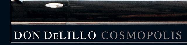 Cosmopolis, By Don DeLillo