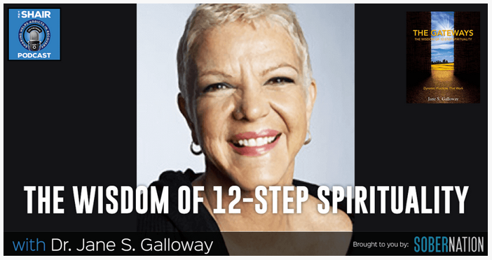 Shair 113 Wisdom 12 Step Spirituality Dr Jane Galloway Author Gateways