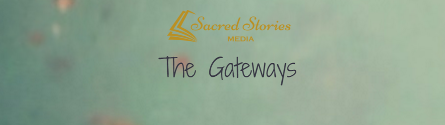 Click Here to Listen to the Sacred Stories Interview on    The Gateways