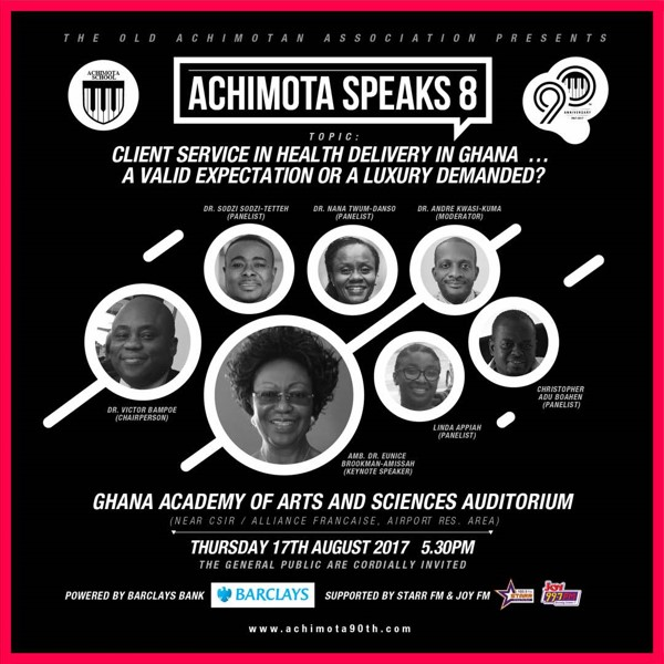 Achimota 90th returns with Achimota Speaks Eight...CLIENT SERVICE IN HEALTH DELIVERY IN GHANA...A VALID EXPECTATION OR A LUXURY DEMANDED.