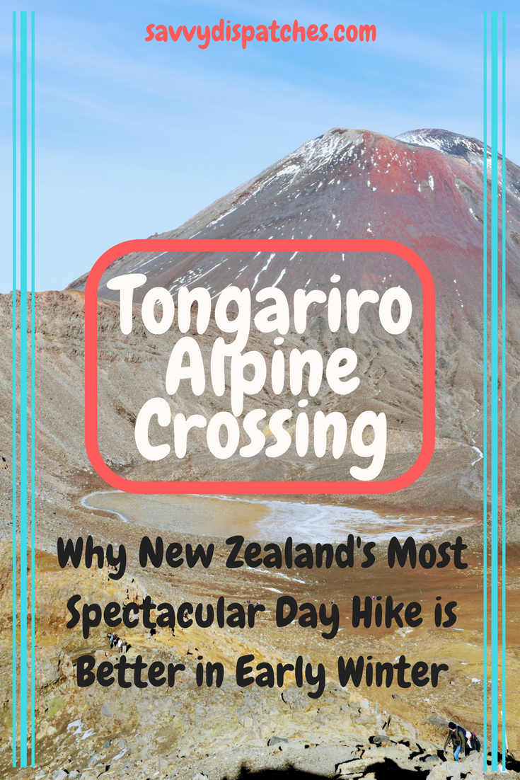 Tongariro Alpine Crossing is best in Early Winter because the crowds are nonexistent not to mention...