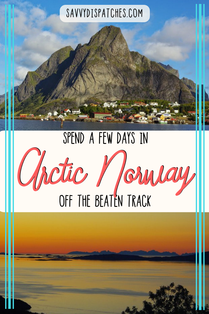 Spend a few days in Norway off the beaten track in the Arctic Circle | Northern Lights in Norway | Hikes in Lofoten