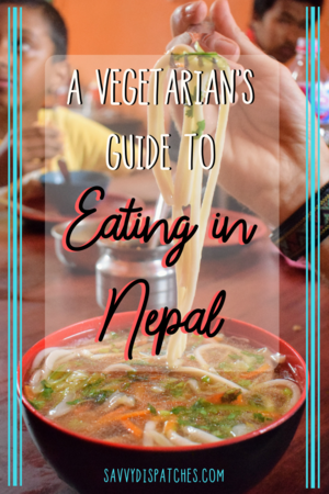A Vegetarian's Guide to Eating in Nepal — Savvy Dispatches