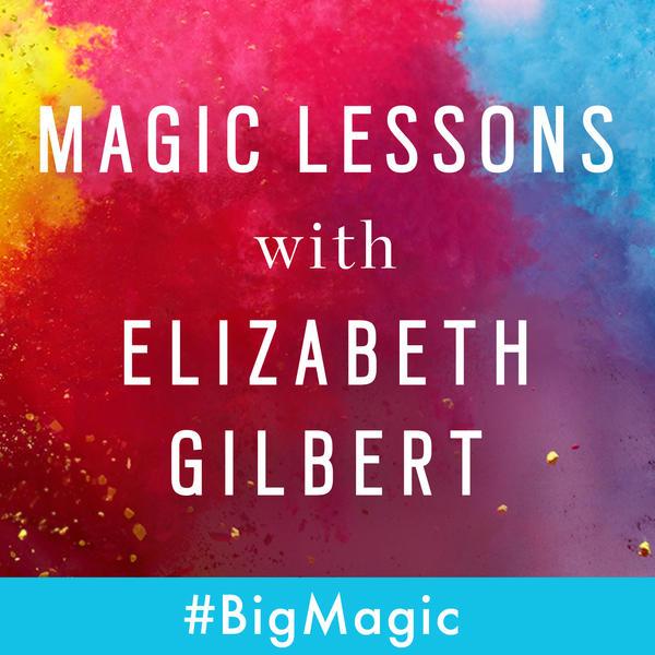 magic lessons elizabeth gilbert