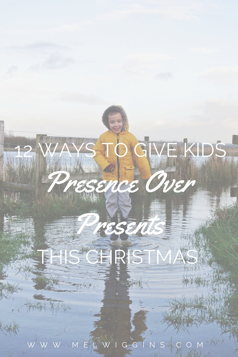 12 WAYS TO GIVE PRESENCE OVER PRESENTS THIS CHRISTMAS