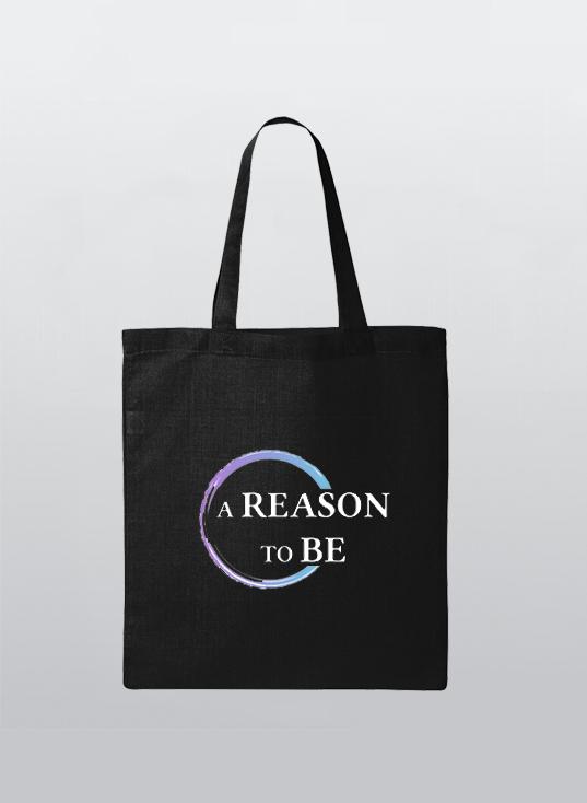 A Reason To Be Tote Bag