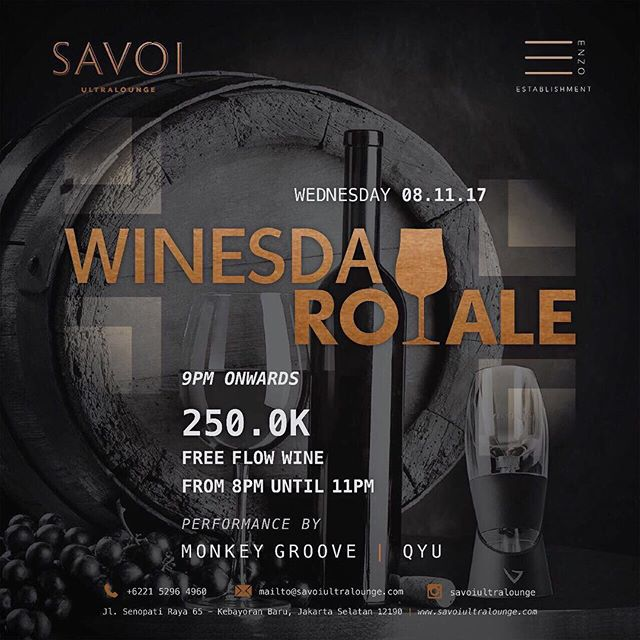 Thank God it's finally Wednesday again! We know you have been waiting for our all time best-loved event of the week! Winesday Royale is back to serve you free flow wine all night long. Come before 8PM to get your preferred spots . . SAVOI Ultralounge Presents: . Winesday Royale 8 November 2017 . Performances by // Monkey Groove // DJ Qyu . FREE FLOW WINE for IDR 250K from 8PM until 11 PM . Operational Hour : Mon-Thurs 15.00 - 01.00 Wed Fri Sat 15.00 - 02.00 Sun Closed . Dresscode: Smart Casual . Jl Senopati Raya No 65, Kebayoran Baru  Jakarta Selatan +6221 5296 4960 IG: @savoiultralounge . #savoi #savoijakarta #savoisenopati #savoiultralounge #jakartanightlife #jakartanightclub #jakartalounge #jktgo #jktnightlife #party #whiskybar #bestjakartaclub #bestjakartalounge #jakartawhiskybar #senopatilounge #senopatibar #senopatirestaurant #jakartapartyplace
