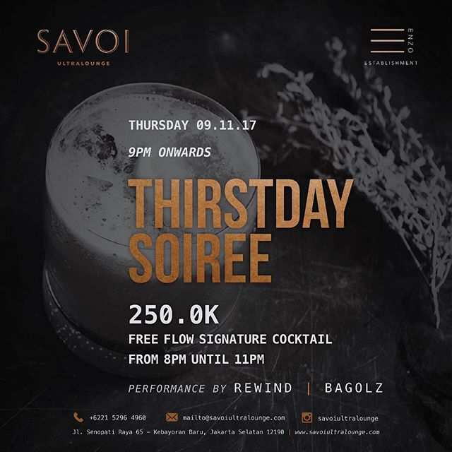 Freshen up and taste some of our FREE FLOW signature cocktails TONIGHT prepared by our brilliant mixologist! We hope to see you all very soon! . . SAVOI Ultralounge Presents:  Thristday Soiree 9 November 2017  Performances by // Rewind // Bagolz  FREE FLOW SIGNATURE COCKTAIL for 250K from 8PM until 11 PM  Operational Hour : Mon-Thurs 15.00 - 01.00 Wed Fri Sat 15.00 - 02.00 Sun Closed  Dresscode: Smart Casual  Jl Senopati Raya No 65, Kebayoran Baru  Jakarta Selatan +6221 5296 4960 IG: @savoiultralounge  #savoi #savoijakarta #savoisenopati #savoiultralounge #jakartanightlife #jakartanightclub #jakartalounge #jktgo #jktnightlife #party #whiskybar #bestjakartaclub #bestjakartalounge #jakartawhiskybar #senopatilounge #senopatibar #senopatirestaurant #jakartapartyplace