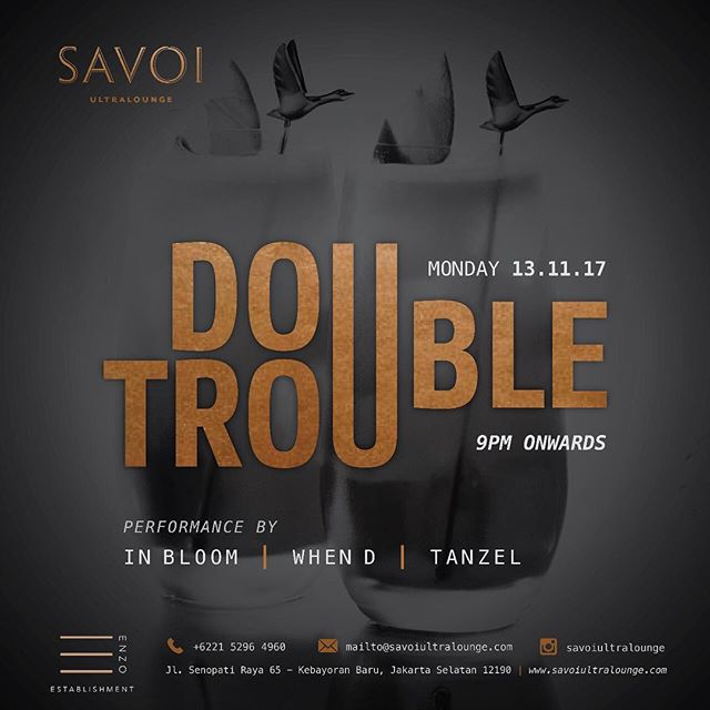 Nobody love the first day of the week so let us help ease your day with a glass or two . . SAVOI Ultralounge Presents:  Double Trouble 13 November 2017  Performances by // In Bloom // When D // Tanzel  Operational Hour : Mon-Thurs 15.00 - 01.00 Wed Fri Sat 15.00 - 02.00 Sun Closed  Dresscode: Smart Casual  Jl Senopati Raya No 65, Kebayoran Baru  Jakarta Selatan +6221 5296 4960 IG: @savoiultralounge  #savoi #savoijakarta #savoisenopati #savoiultralounge #jakartanightlife #jakartanightclub #jakartalounge #jktgo #jktnightlife #party #whiskybar #bestjakartaclub #bestjakartalounge #jakartawhiskybar #senopatilounge #senopatibar #senopatirestaurant #jakartapartyplace