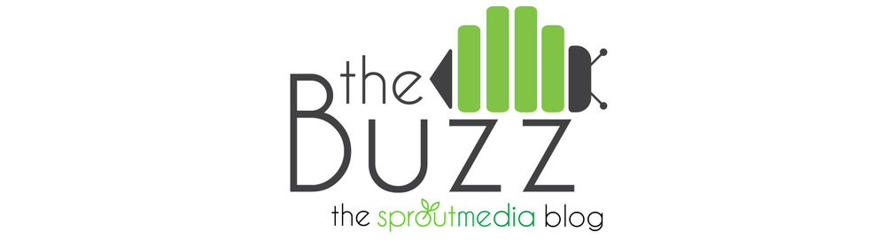 The Buzz a Digital Media and Marketing Blog from Sprout Media
