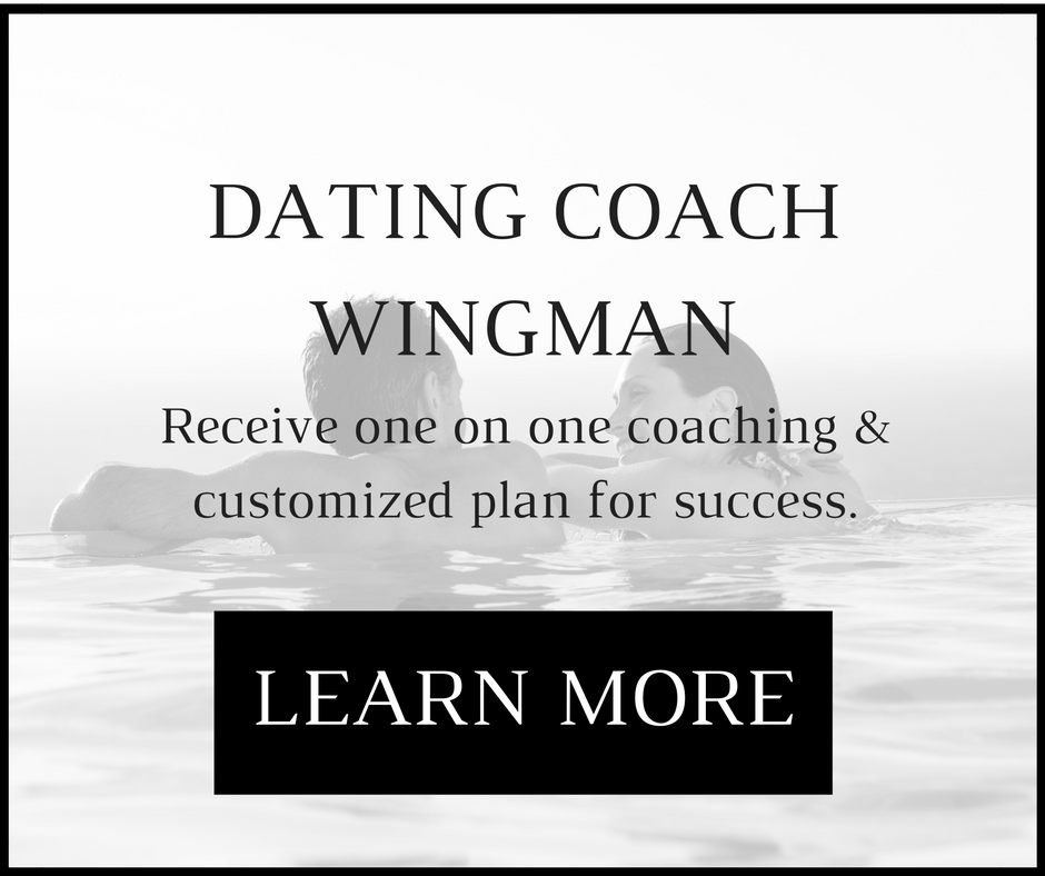Dating Coach Wingman    Receive one on one coaching and your own customized plan for success.