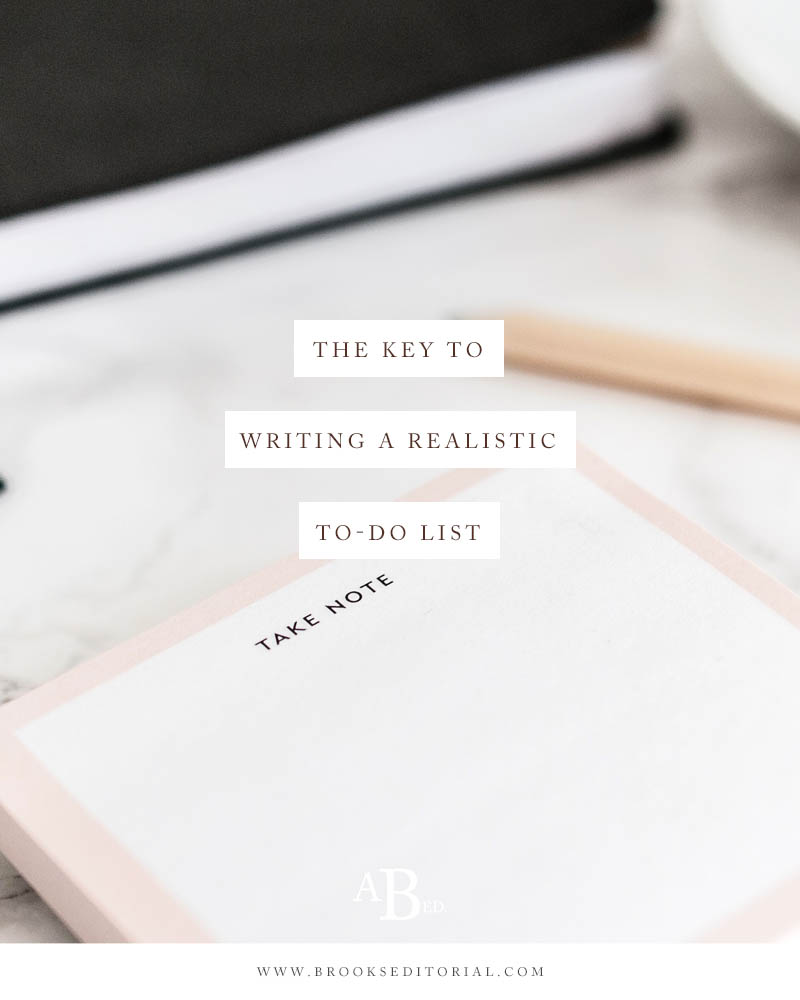 the key to writing a realistic to do list brooks editorial