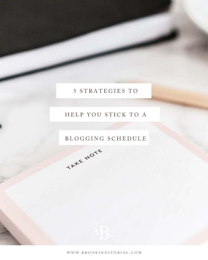 5 Strategies to Help You Stick to a Blogging Schedule