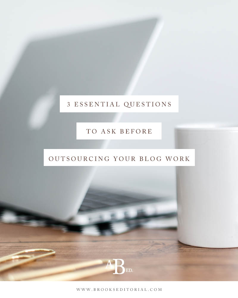 3 Essential Questions to Ask Before Outsourcing Your Blog Work
