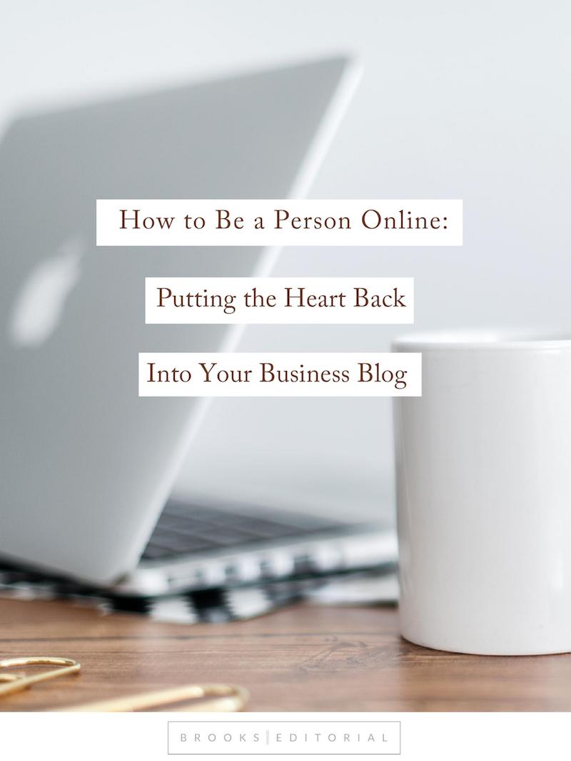 How to Be a Person Online: Putting the Heart Back into Your Business Blog